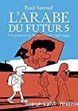 L'Arabe du futur - Tome 5 - Une jeunesse au Moyen-Orient (1992-1994)