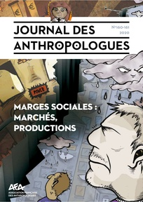Journal des anthropologues, 160 - 161 - Automne / Hiver 2020 - Journal des anthropologues n° 160 / 161 -  2020 - Le marché des marges sociales